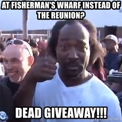 charles ramsey 3 - At Fisherman's Wharf instead of the reunion? DEAD GIVEAWAY!!!