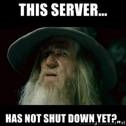 no memory gandalf - This server... Has not shut down yet?,,