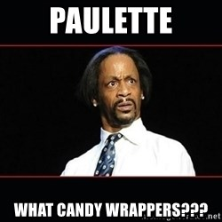 katt williams shocked - Paulette what candy wrappers???
