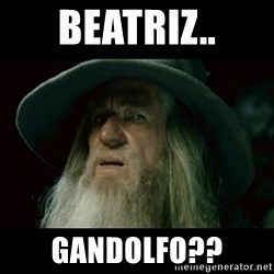 no memory gandalf - Beatriz.. GAndolfo??