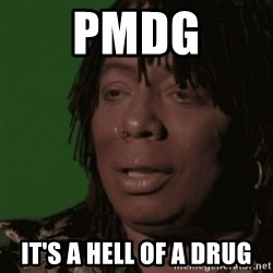 Rick James - pmdg it's a hell of a drug