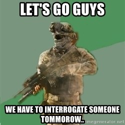 philosoraptor call of duty - Let's go guys We have to interrogate someone tommorow..