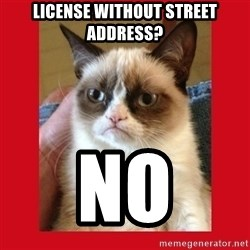 No cat - License without street address? NO