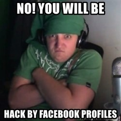 Martyn says NO! - NO! YOU WILL BE HACK BY FACEBOOK PROFILES