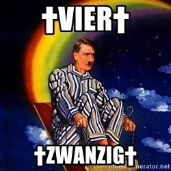 Bed Time Hitler - †VIER† †ZWANZIG†