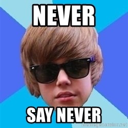 Just Another Justin Bieber - Never say never