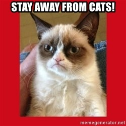 No cat - Stay away from cats!