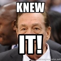 Donald Sterling - Knew It!