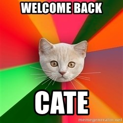 Advice Cat - Welcome Back Cate