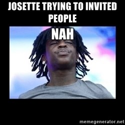 Chief Keef NAH - Josette trying to invited people