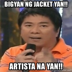 willie revillame you dont do that to me - Bigyan ng jacket yan!! Artista na yan!!