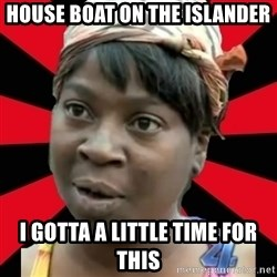 I GOTTA LITTLE TIME  - House Boat on the Islander I gotta a little time for this