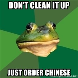 Foul Bachelor Frog - don't clean it up just order chinese