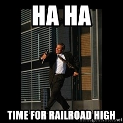 HaHa! Time for X ! - HA HA TIME FOR RAILROAD HIGH