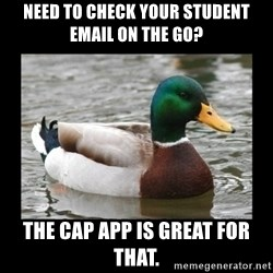 advice mallard - Need to Check your Student Email on the Go? The Cap App is Great for that.