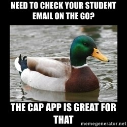 advice mallard - Need to Check your Student Email on the Go? The Cap App is Great for that