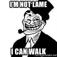 trolldad - i'm not lame i can walk