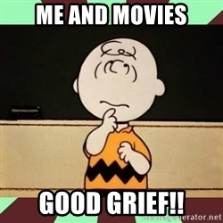 Charlie Brown - Me and Movies Good Grief!!