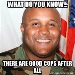 Christopher Dorner - What do you know... There ARE good cops after all