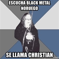 Black Metal Sword Kid - Escucha Black Metal Noruego Se llama Christian