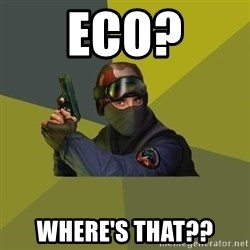 Counter Strike - Eco? Where's that??