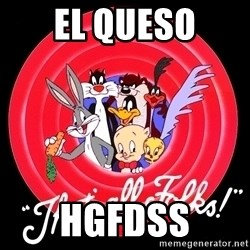 that's all folks - el queso hgfdss
