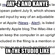 DONT KNOW WITCH FONT MEMES USE - Jay -z and Kanye  In the Studio like