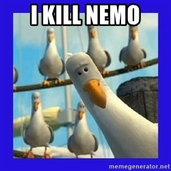mine seagull - i kill nemo