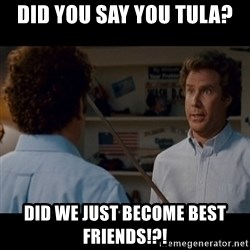 Step Brothers Best friends - Did you say you Tula? Did we just become best friends!?!