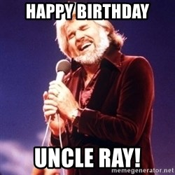 Kenny Rogers - Happy Birthday Uncle Ray!