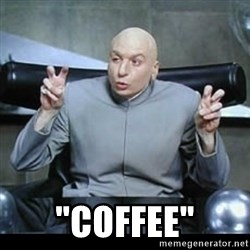 """dr. evil quotation marks -  """"Coffee"""""""