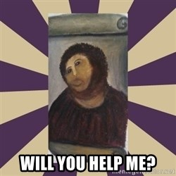 Retouched Ecce Homo -  WILL YOU HELP ME?