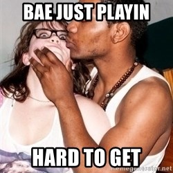 Scared White Girl - bae just playin  hard to get
