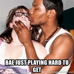 Scared White Girl -  bae just playing hard to get