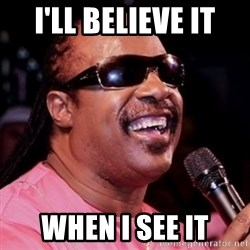 stevie wonder - I'll Believe It WHen I see it