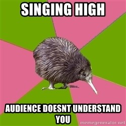 Choir Kiwi - singing high audience doesnt understand you