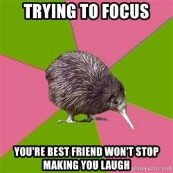 Choir Kiwi - trying to focus you're best friend won't stop making you laugh