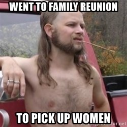 Stereotypical Redneck - WENT TO FAMILY REUNION TO PICK UP WOMEN