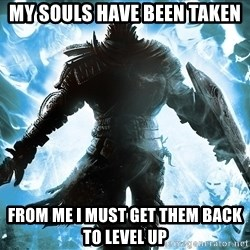 Dark Souls Dreamagus - my souls have been taken From me i must get them back to level up