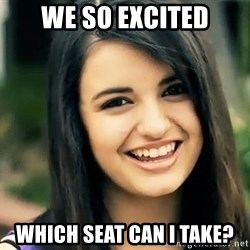 Rebecca Black Fried Egg - We so excited Which seat can I take?