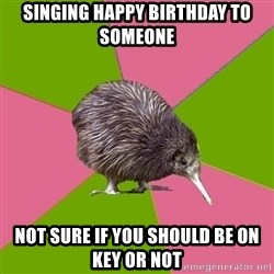 Choir Kiwi - singing Happy Birthday to someone not sure if you should be on key or not