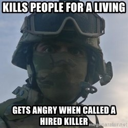 Aghast Soldier Guy - kills people for a living gets angry when called a hired killer