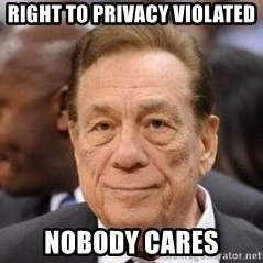 Donald Sterling - Right to privacy violated Nobody cares