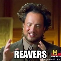 Ancient Aliens Guy11 -  Reavers