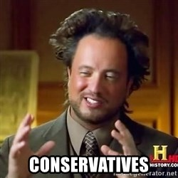 Ancient Aliens Guy11 -  Conservatives