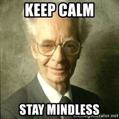 B.F. Skinner  - KEEP CALM Stay Mindless