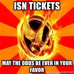 Typical fan of the hunger games - ISN tickets may the odds be ever in your favor