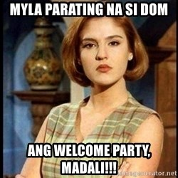 Angelica Santibañez - MYLA parating na si DOM ang welcome party, madali!!!