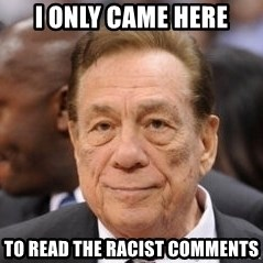 Donald Sterling - I only came here to read the racist comments