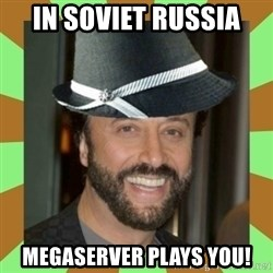 RussianFedora - In Soviet Russia Megaserver plays YOU!